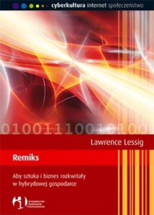 """Remiks"" Lawrence'a Lessiga – dyskusja nadksiążką"