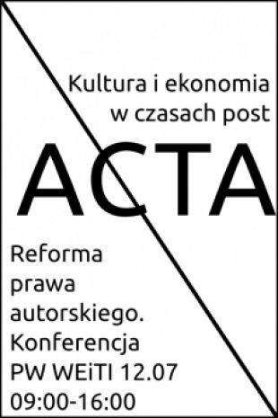 Kultura iekonomia wczasach post-ACTA – Konferencja 12.07